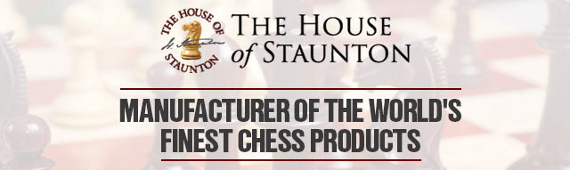 The House of Staunton - Manufacturer Of The World's Finest Chess Products