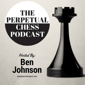 The Perpetual Chess Podcast